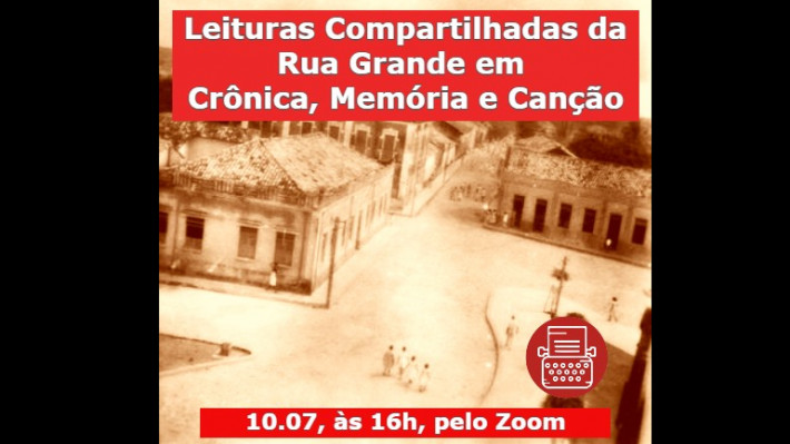 Leituras Compartilhadas da Rua Grande em Crônica, memória e poesia