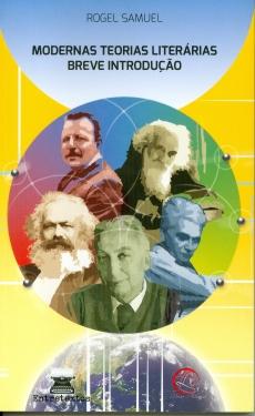 Modernas Teorias Literárias - Breve Introdução - ROGEL SAMUEL